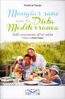 Mangiar Sano con la Dieta Mediterranea Fiorella de Pascale