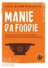 Manie da Foodie - eBook Luca Glebb Miroglio