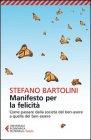 Manifesto per la Felicit� Stefano Bartolini