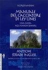 Manuale del Cacciatore di Ley Lines - Una Guida agli Antichi Sentieri Alfred Watkins