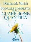 Manuale Completo per la Guarigione Quantica (eBook) Deanna M. Minich