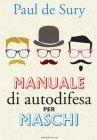 Manuale di Autodifesa per Maschi (eBook) Paul de Sury
