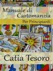 Manuale di Cartomanzia - Catia Tesoro - eBook