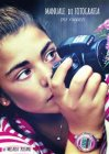 Manuale di Fotografia per Ragazzi (eBook) Micaela Zuliani