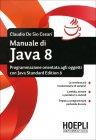 Manuale di Java 8 Claudio De Sio Cesari