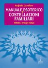 Manuale Esoterico di Costellazioni Familiari - eBook Raffaele Cavaliere