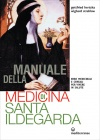 Manuale della Medicina di Santa Ildegarda Gottfried Hertzka