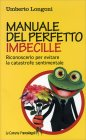 Manuale del Perfetto Imbecille Umberto Longoni