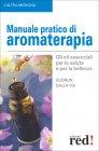 Manuale Pratico di Aromaterapia - Libro di Gudrun Dalla Via
