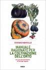 Manuale Ragionato per la Coltivazione dell'Orto Stefano Montello