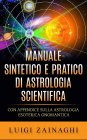 Manuale Sintetico e Pratico di Astrologia Scientifica - eBook