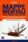 Mappe Mentali per il Mondo del Lavoro Tony Buzan