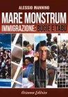 Mare Monstrum - Immigrazione: Bugie e Tabù (eBook) Alessio Mannino