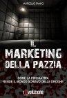 Il Marketing della Pazzia Marcello Pamio
