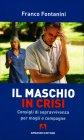 Il Maschio in Crisi Franco Fontanini