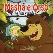 Masha e Orso. La Fiaba Originale