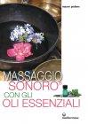 Massaggio Sonoro con gli Oli Essenziali - eBook Mauro Pedone
