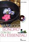 Massaggio Sonoro con gli Oli Essenziali