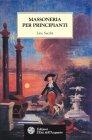 Massoneria per Principianti (eBook) Lino Sacchi