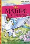 Matilde e l'Ippogrifo - Nella Torre dell'Orco Lucia Vaccarinao