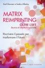 Matrix Reimprinting. Oltre l'EFT (Tecnica di Libert� Emozionale) - eBook Karl Dawson e Sasha Allenby