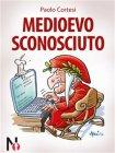 Medioevo Sconosciuto (eBook) Paolo Cortesi