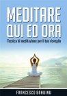 Meditare Qui ed Ora - eBook Francesco Bandinu