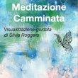 Meditazione Camminata Audio Mp3 Silvia Roggero