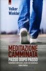 Meditazione Camminata - Passo dopo Passo Volker Winkler