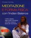 Meditazione e Forma Fisica con l'Indian Balance Chrtistian De May