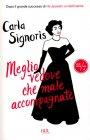 Meglio Vedove Che Male Accompagnate - Carla Signoris