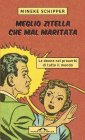 Meglio Zitella Che Mal Maritata - eBook Mineke Schipper