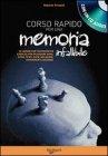 Corso Rapido per Sviluppare una Memoria Infallibile