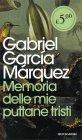 Memoria delle Mie Puttane Tristi Gabriel García Márquez