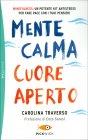 Mente Calma Cuore Aperto Carolina Traverso