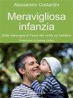 Meravigliosa Infanzia (eBook) Alessandro Costantini