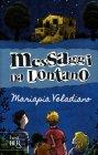 Messaggi da Lontano Mariapia Veladiano