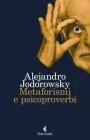Metaforismi e Psicoproverbi Alejandro Jodorowsky
