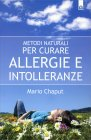 Metodi Naturali per Curare Allergie e Intolleranze Mario Chaput