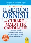 Il Metodo Ornish per Curare le Malattie Cardiache Dean Ornish