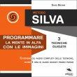 Metodo Silva - Programmare la Mente in Alfa con le Immagini AudioLibro Mp3