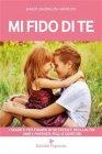 Mi Fido di Te (eBook) Magda Maddalena Marconi