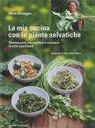 La Mia Cucina con le Piante Selvatiche di Meret Bissegger