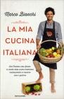 La Mia Cucina Italiana Marco Bianchi