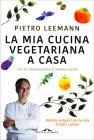 La Mia Cucina Vegetariana a Casa Pietro Leemann Simone Salvini