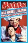 Mia Madre È Satana - iPantellas