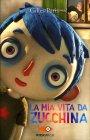 La Mia Vita da Zucchina Gilles Paris