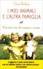 I Miei Animali e l'Altra Famiglia Clare Balding