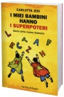 I Miei Bambini Hanno i Superpoteri Carlotta Jesi