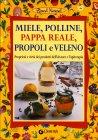 Miele, Polline, Pappa Reale, Propoli e Veleno Walter Pedrotti